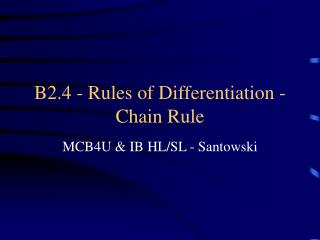 B2.4 - Rules of Differentiation - Chain Rule