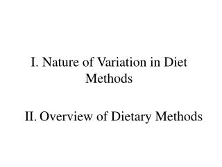 I. Nature of Variation in Diet Methods