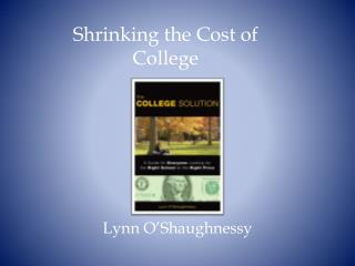 Shrinking the Cost of College