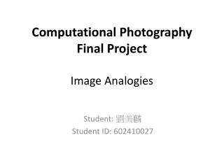 Computational Photography  Final Project Image Analogies