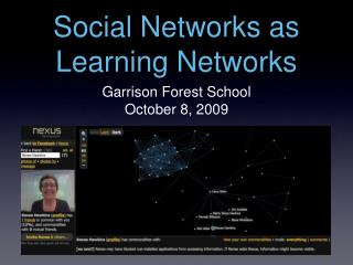 Social Networks as Learning Networks