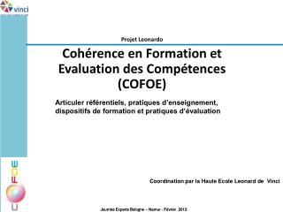 Projet Leonardo Cohérence en Formation et Evaluation des Compétences (COFOE)