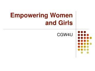 Empowering Women and Girls
