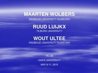 MAARTEN WOLBERS RADBOUD UNIVERSITY NIJMEGEN RUUD LUIJKX TILBURG UNIVERSITY