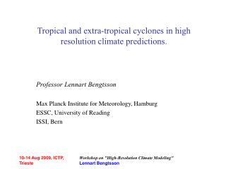 Tropical and extra-tropical cyclones in high resolution climate predictions.