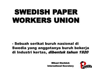 SWEDISH PAPER  WORKERS UNION