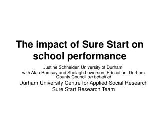 The impact of Sure Start on school performance