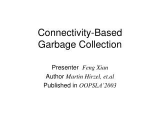 Connectivity-Based Garbage Collection