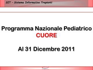 Programma Nazionale Pediatrico  CUORE Al 31 Dicembre 2011