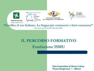 IL PERCORSO FORMATIVO Fondazione ISMU