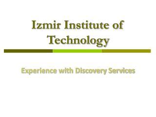 Izmir Institute of Technology