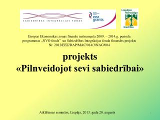 projekts  «Pilnveidojot sevi sabiedrībai»