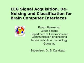 EEG Signal Acquisition, De-Noising and Classification for Brain Computer Interfaces