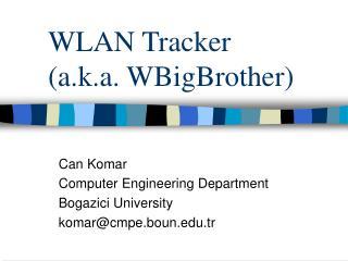 WLAN Tracker (a.k.a. WBigBrother)