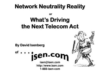 Network Neutrality Reality  or What�s Driving  the Next Telecom Act