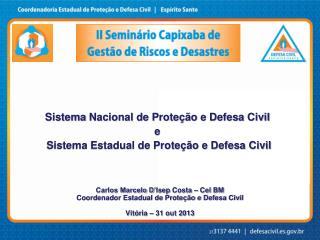 Sistema  Nacional de Proteção e Defesa  Civil e  Sistema Estadual de Proteção e Defesa Civil