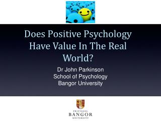 Does Positive Psychology Have Value In The Real World?