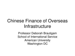Chinese Finance of Overseas Infrastructure