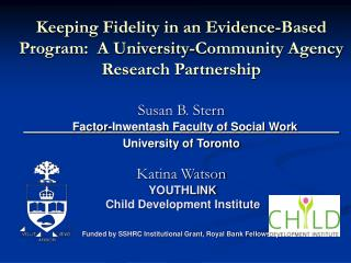 Keeping Fidelity in an Evidence-Based Program:  A University-Community Agency Research Partnership