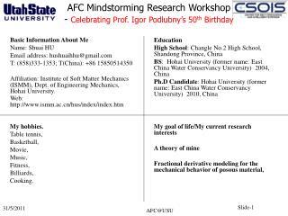 Basic Information About Me Name: Shuai HU Email address: hushuaihhu@gmail