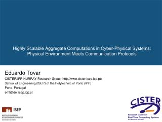 Eduardo Tovar CISTER/IPP-HURRAY Research Group (cister.isep.ipp.pt)