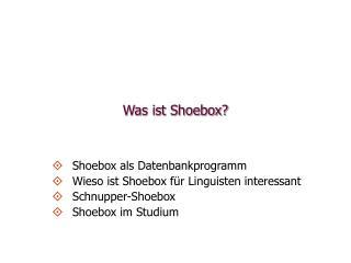 Was ist Shoebox