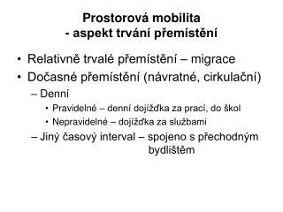 Prostorová mobilita - aspekt trvání přemístění