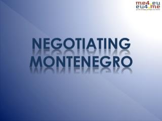 NEGOTIATINg   MONTENEGRO