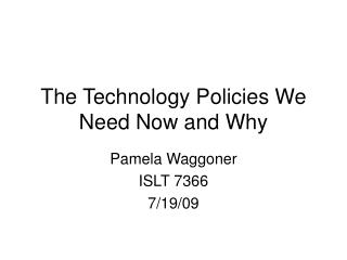 The Technology Policies We Need Now and Why