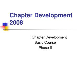 Chapter Development 2008