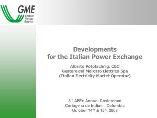 Presentation Outline Regulatory Framework About GME Main Features of the Italian Power Exchange