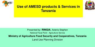 Presented by :  RINGIA ,  Asteria Stephen National Focal Point - Agriculture Service