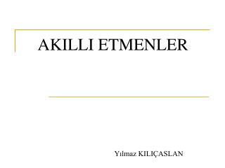 AKILLI ETMENLER