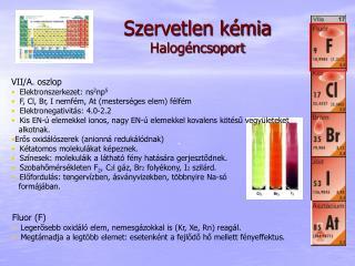 Szervetlen kémia Halogéncsoport
