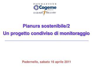 Pianura sostenibile/2 Un progetto condiviso di monitoraggio