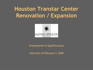 Houston Transtar Center  Renovation / Expansion