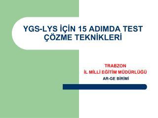 YGS-LYS İÇİN 15 ADIMDA TEST ÇÖZME TEKNİKLERİ