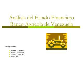 Análisis del Estado Financiero  Banco Agrícola de Venezuela