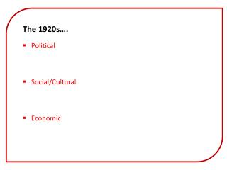 The 1920s…. Political Social/Cultural Economic