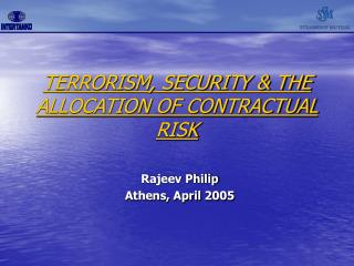 TERRORISM, SECURITY  THE ALLOCATION OF CONTRACTUAL RISK