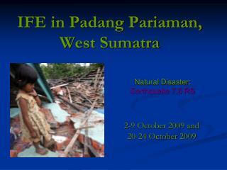 IFE in Padang Pariaman, West Sumatra