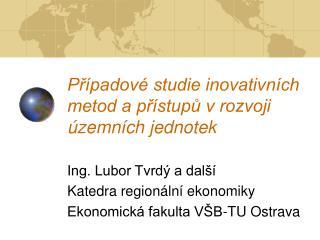 Případové studie inovativních metod a přístupů v rozvoji územních jednotek