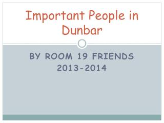 Important People in Dunbar