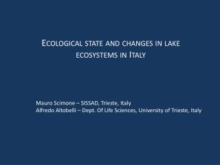 Ecological  state and changes  in lake ecosystems in Italy