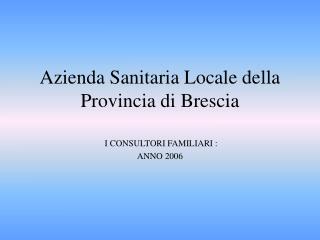 Azienda Sanitaria Locale della Provincia di Brescia