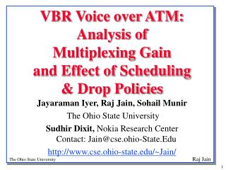 VBR Voice over ATM: Analysis of  Multiplexing Gain  and Effect of Scheduling  & Drop Policies