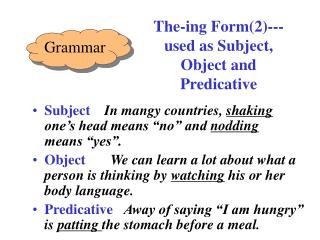 The-ing Form(2)---used as Subject, Object and Predicative