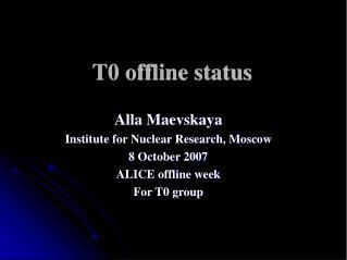 T0 offline status