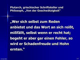 """Plutarch, griechischer Schriftsteller und Philosoph, """"Von der Geschwätzigkeit"""""""