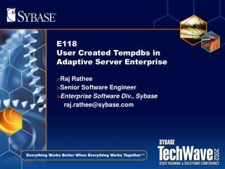E118 User Created Tempdbs in Adaptive Server Enterprise